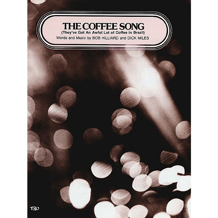 TRO ESSEX Music Group The Coffee Song (They've Got an Awful Lot of Coffee in Brazil) Richmond Music - Sheet Music Series