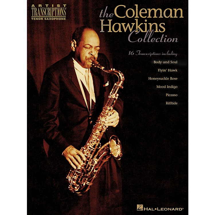 Hal Leonard The Coleman Hawkins Collection Artist Transcriptions Series Performed by Coleman Hawkins