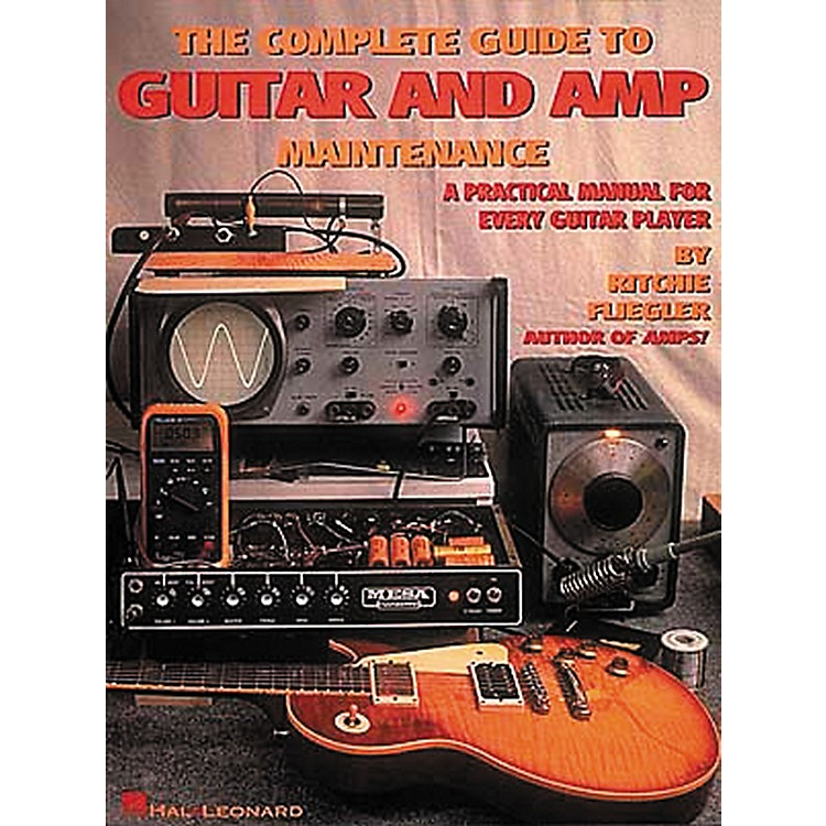 Hal LeonardThe Complete Guide to Guitar and Amp Maintenance Book