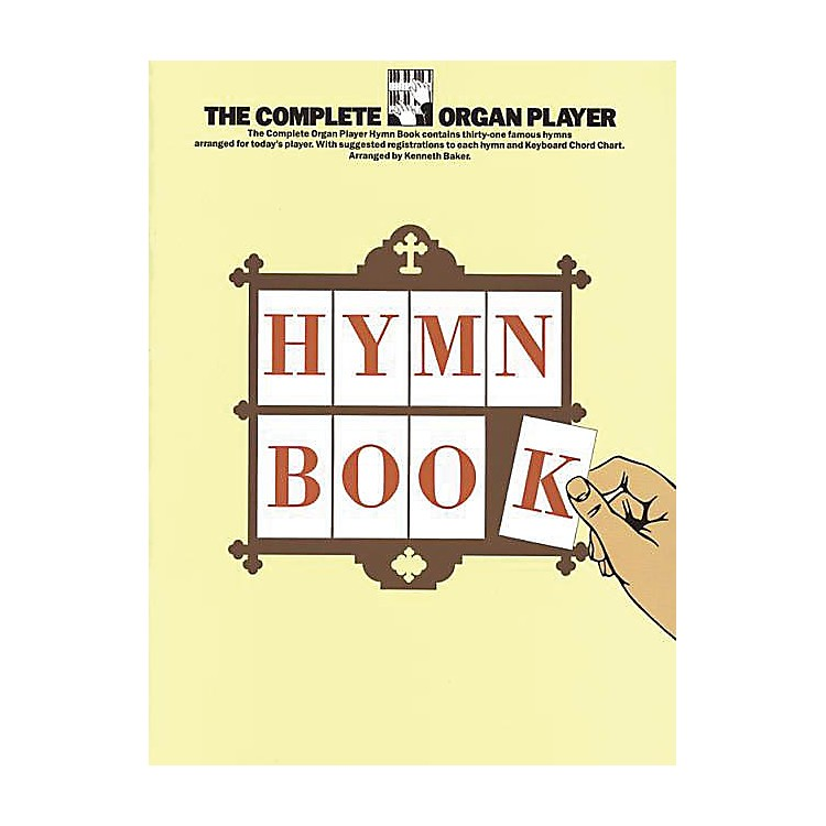 Music Sales The Complete Organ Player: Hymn Book Music Sales America Series