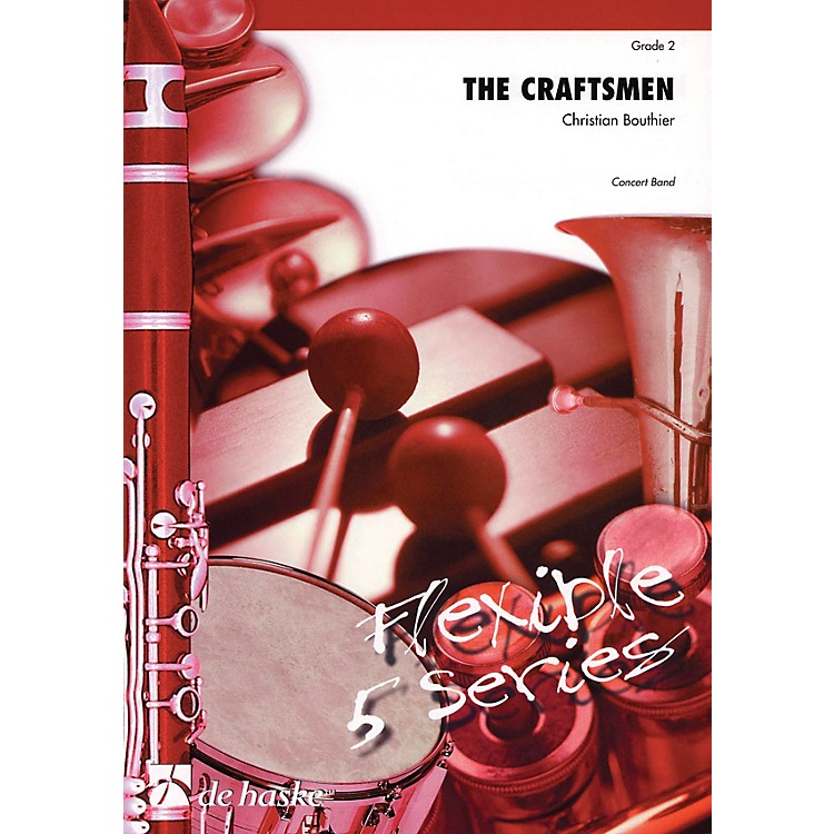 De Haske MusicThe Craftsmen Concert Band Level 2 Composed by Christian Bouthier