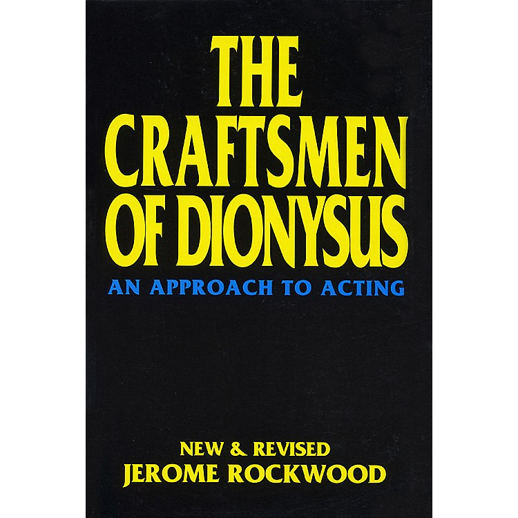 Applause Books The Craftsmen of Dionysus Applause Acting Series Series Softcover Written by Jerome Rockwood