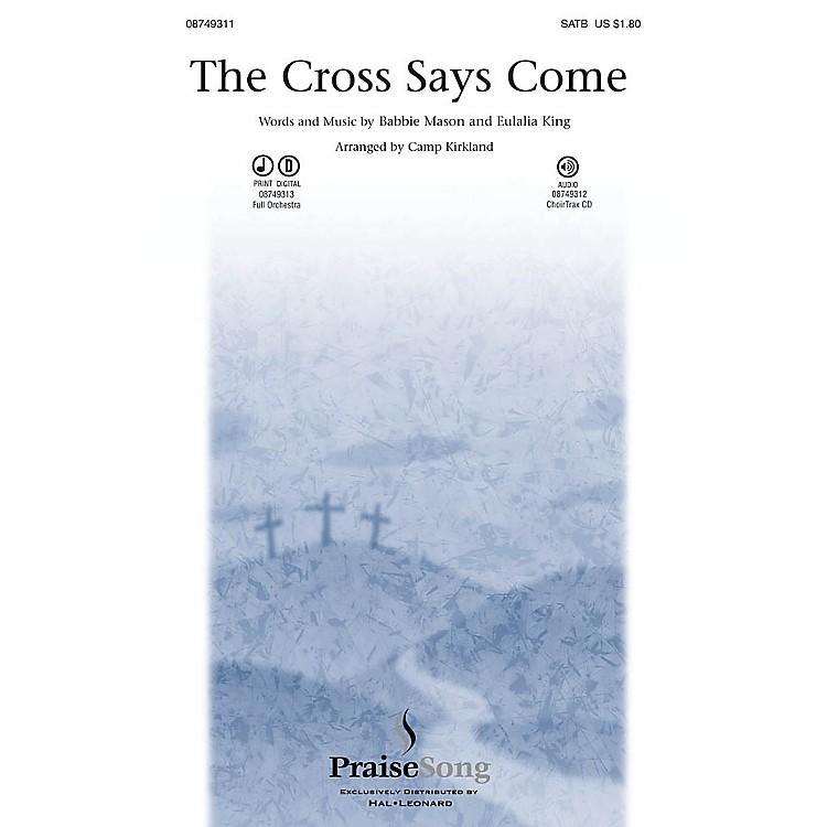 PraiseSongThe Cross Says Come SATB arranged by Camp Kirkland