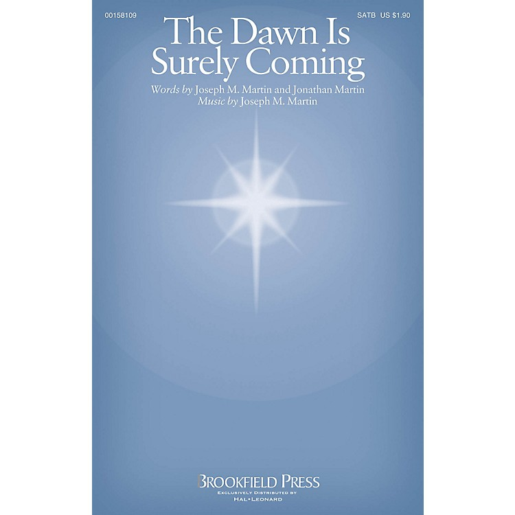 BrookfieldThe Dawn Is Surely Coming SATB composed by Joseph M. Martin