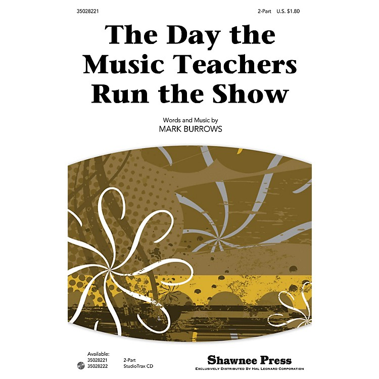 Shawnee PressThe Day the Music Teachers Run the Show Studiotrax CD Composed by Mark Burrows