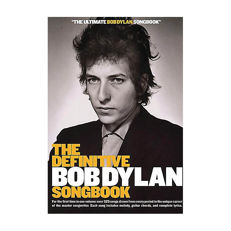 Music SalesThe Definitive Bob Dylan Songbook (Small Format) Music Sales America Series Softcover by Bob Dylan
