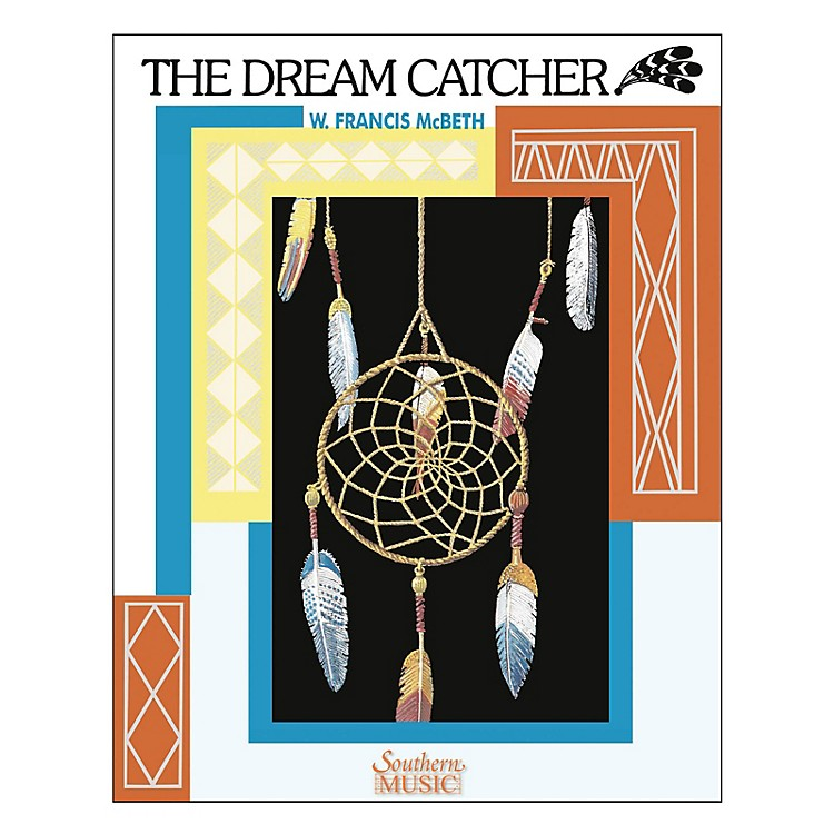 Southern The Dream Catcher Concert Band Level 2. Composed by W. Francis McBeth