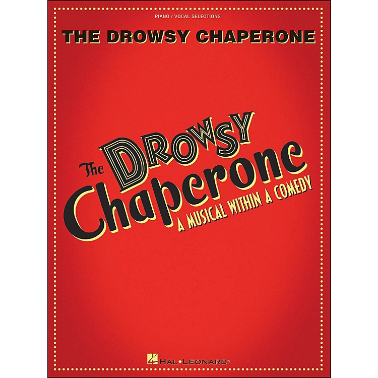 Hal LeonardThe Drowsy Chaperone - A Musical within A Comedy arranged for piano, vocal, and guitar (P/V/G)