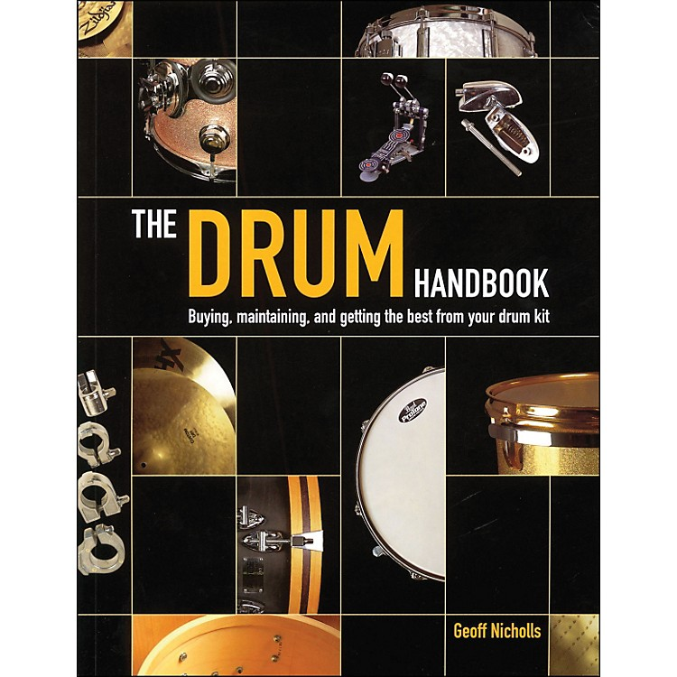 Backbeat BooksThe Drum Handbook - Buying, Maintaining, And Getting The Best From Your Drum Kit