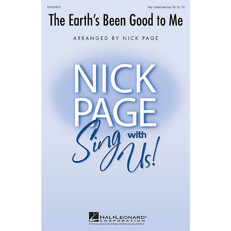 Hal Leonard The Earth's Been Good to Me Any Combination arranged by Nick Page