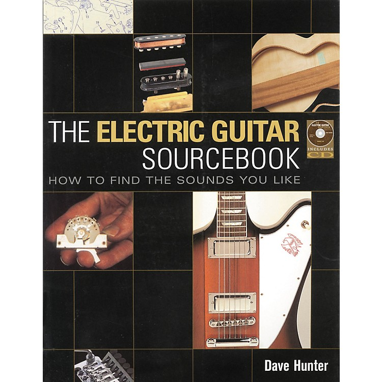 Backbeat BooksThe Electric Guitar Sourcebook - How to Find the Sound You Like (Book/CD)
