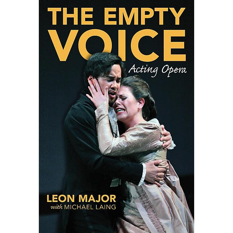 Amadeus PressThe Empty Voice (Acting Opera) Amadeus Series Softcover Written by Leon Major