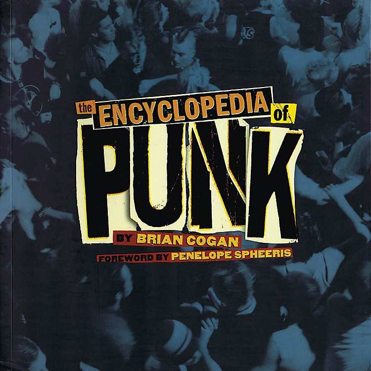 Sterling PublishingThe Encyclopedia of Punk Music Sales America Series Softcover Written by Brian Cogan