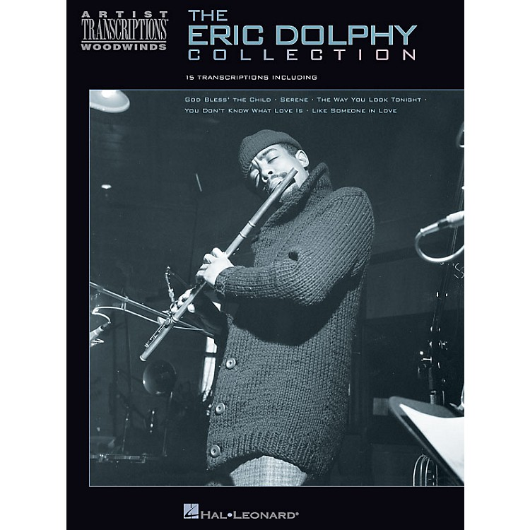 Hal LeonardThe Eric Dolphy Collection Artist Transcriptions Series Performed by Eric Dolphy