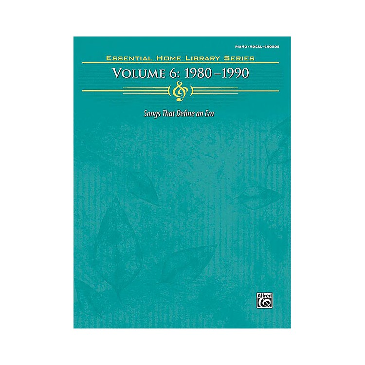 Hal LeonardThe Essential Home Library Series, Volume 6: 1980-1990 Piano/Vocal/Guitar Songbook Series by Various
