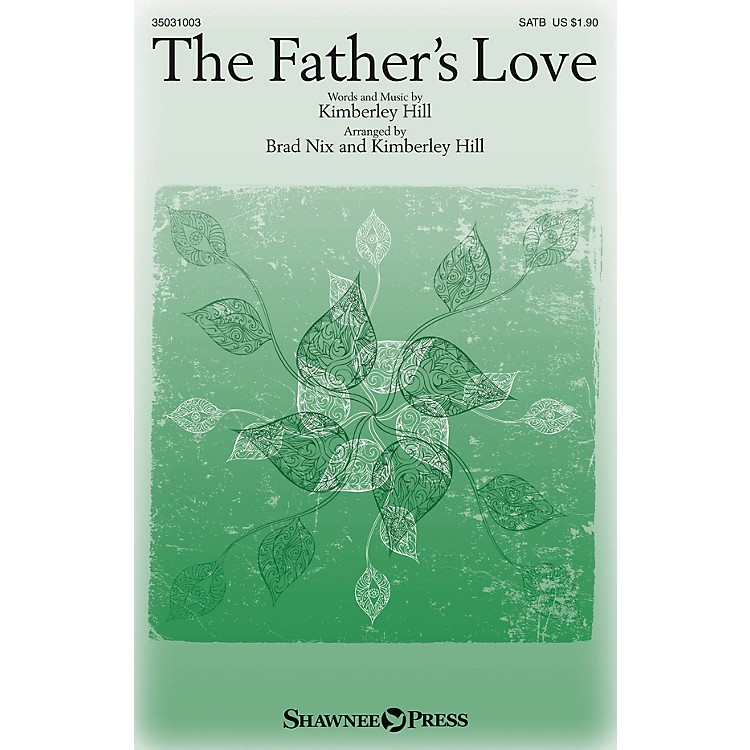 Shawnee Press The Father's Love SATB W/ CELLO arranged by Brad Nix