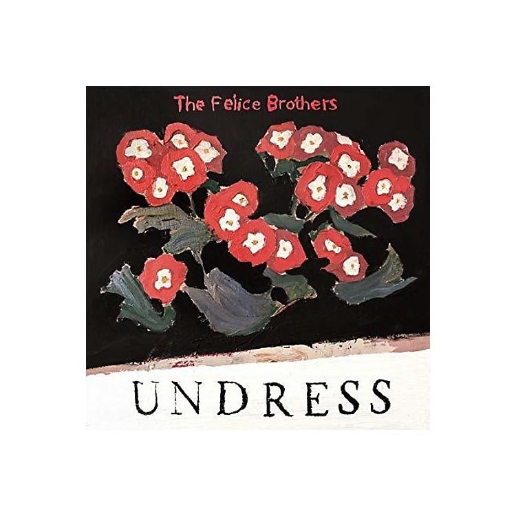AllianceThe Felice Brothers - Undress