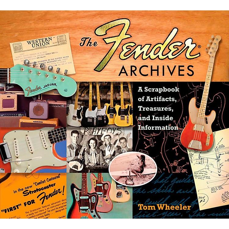 Hal LeonardThe Fender Archives: A Scrapbook of Artifacts, Treasures, and Inside Information