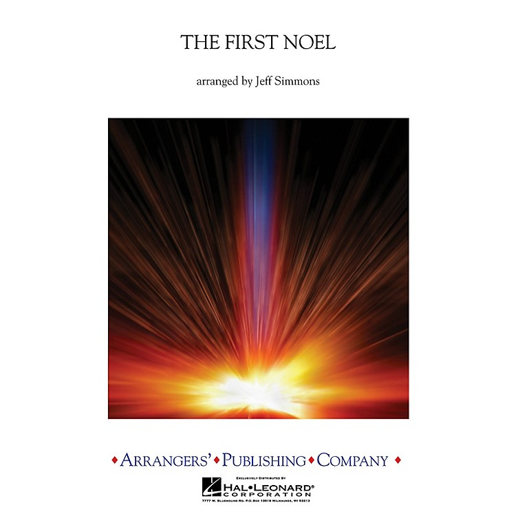 ArrangersThe First Noel Concert Band Level 2.5 Arranged by Jeff Simmons