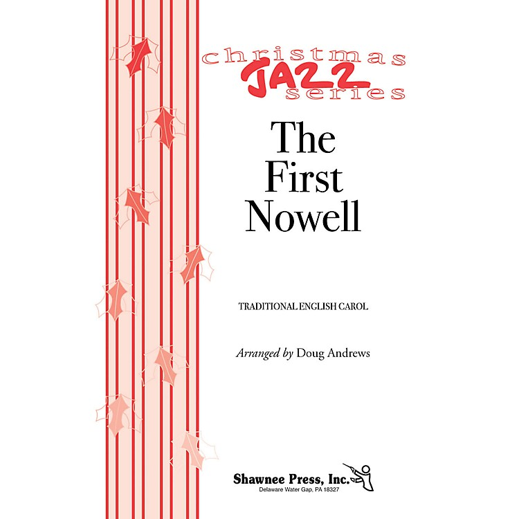 Shawnee PressThe First Nowell (Jazz for Christmas Series) SATB arranged by Doug Andrews
