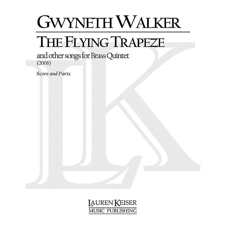 Lauren Keiser Music PublishingThe Flying Trapeze Brass Quintet LKM Music Series by Gwyneth Walker