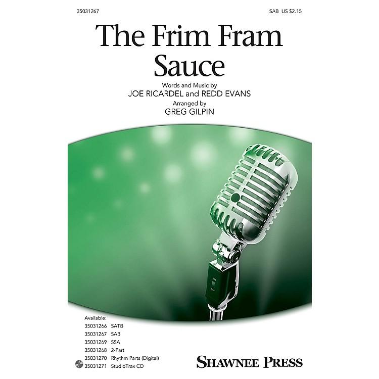 Shawnee PressThe Frim Fram Sauce SAB arranged by Greg Gilpin