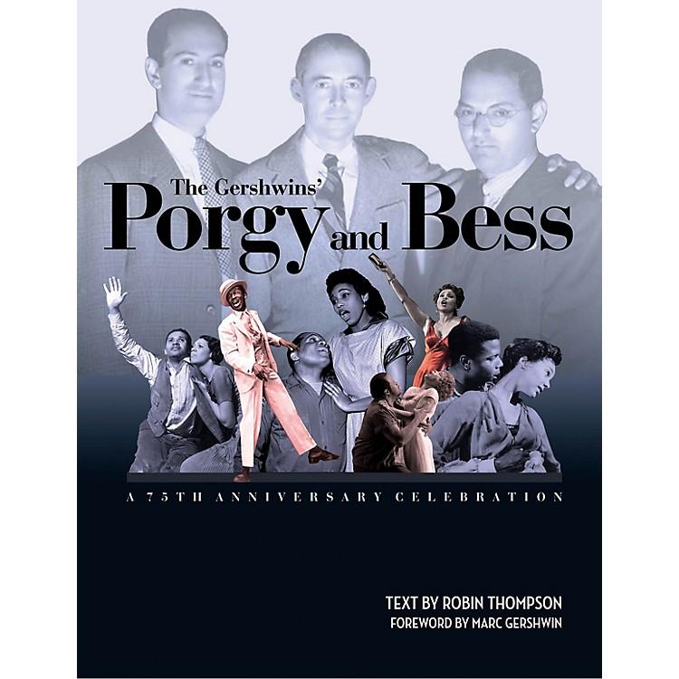Amadeus PressThe Gershwins' Porgy and Bess: A 75th Anniversary Celebration Amadeus Series Hardcover by Robin Thompson