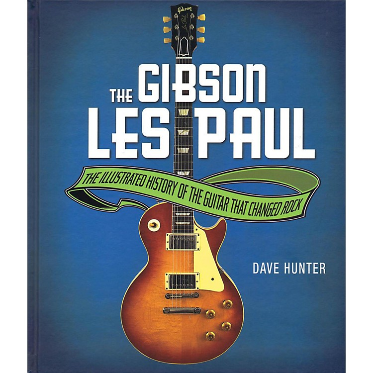 Illustrated Book Cover Guitar : Hal leonard the gibson les paul illustrated history