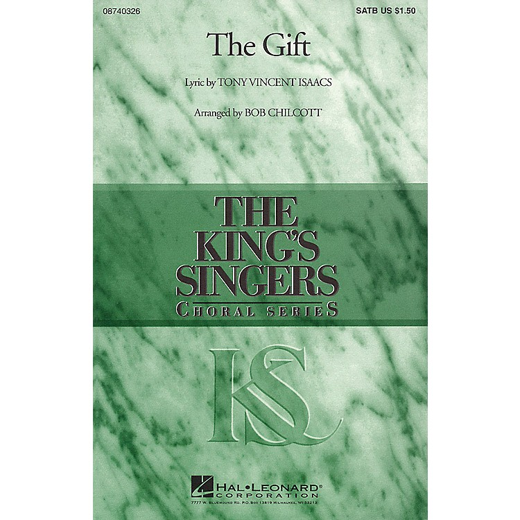 Hal LeonardThe Gift SATB DV A Cappella by The King's Singers arranged by Bob Chilcott