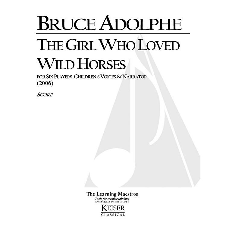 Lauren Keiser Music PublishingThe Girl Who Loved Wild Horses LKM Music Series by Bruce Adolphe