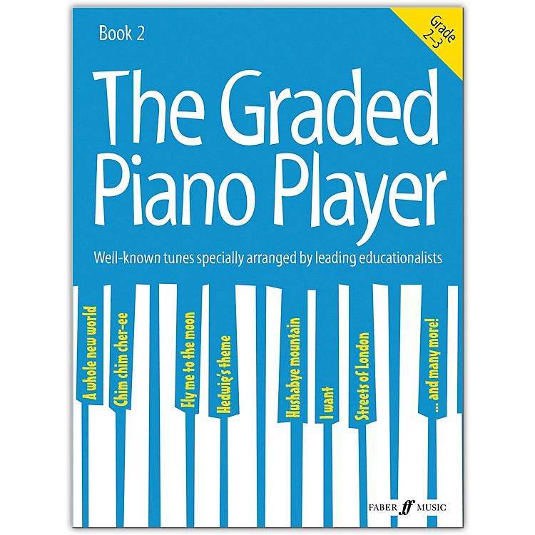 Faber Music LTDThe Graded Piano Player, Book 2 (Grades 2--3)