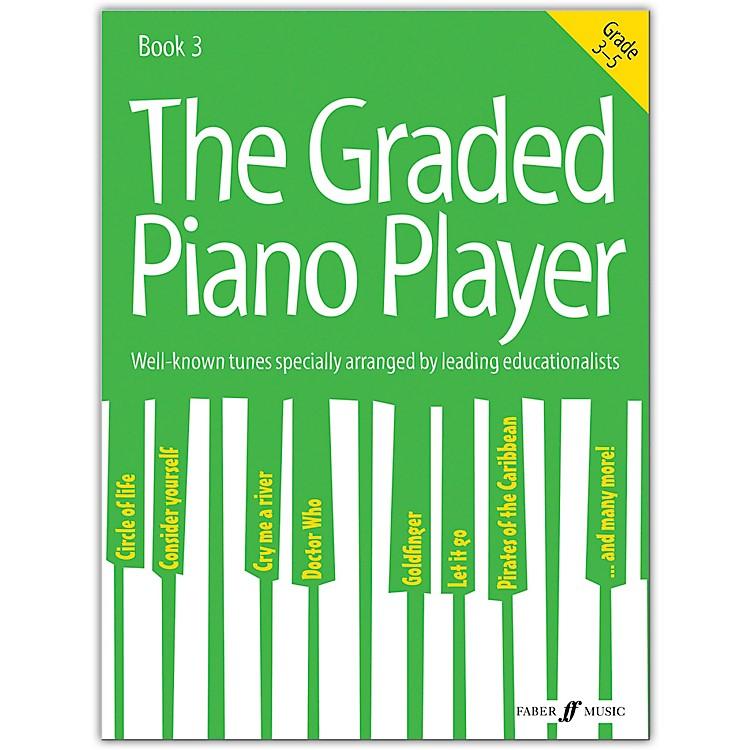 Faber Music LTDThe Graded Piano Player, Book 3 (Grades 3-5)
