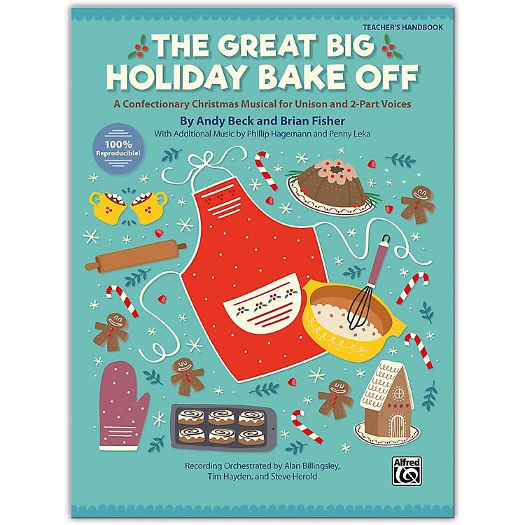 AlfredThe Great Big Holiday Bake Off Teacher's Handbook Grade 3 & up