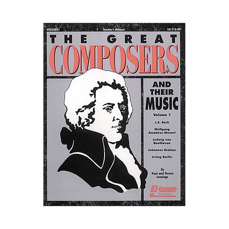 Hal Leonard The Great Composers and Their Music Vol. 1 Teacher's Edition