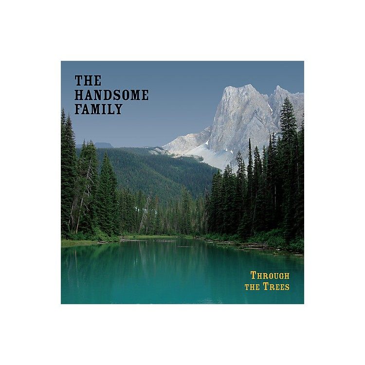 Alliance The Handsome Family - Through The Trees: 20th Anniversary Edition