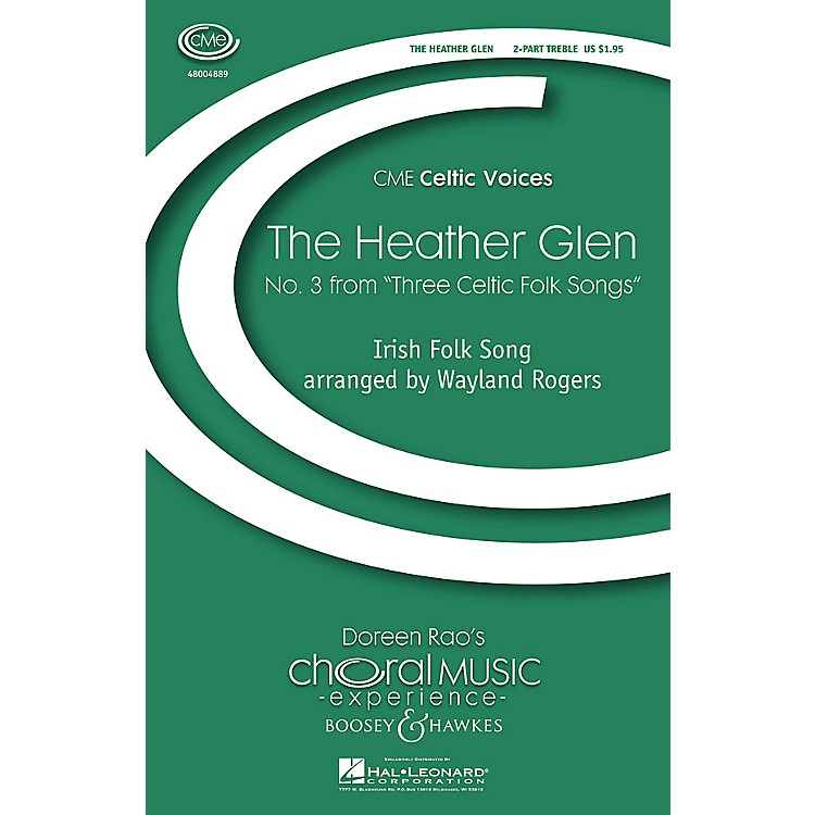 Boosey and Hawkes The Heather Glen (No. 3 from Three Celtic Folk Songs) CME Celtic Voices 2-Part arranged by Wayland Rogers