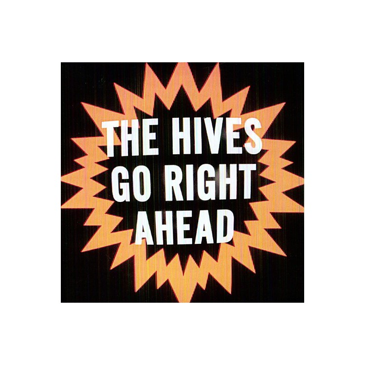 Alliance The Hives - Go Right Ahead