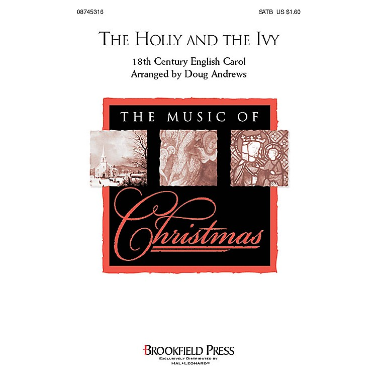 BrookfieldThe Holly and the Ivy SATB arranged by Doug Andrews