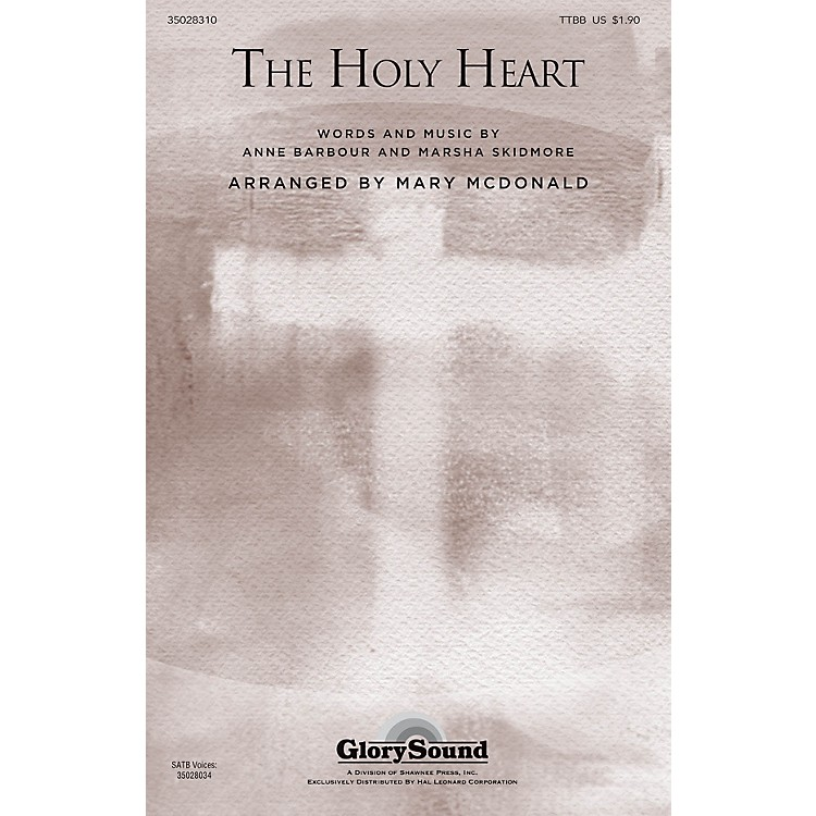 Shawnee PressThe Holy Heart TTBB arranged by Mary McDonald