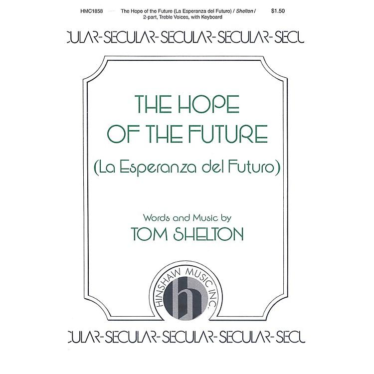 Hinshaw MusicThe Hope of the Future (La Esperanza del Futuro) SA composed by Tom Shelton