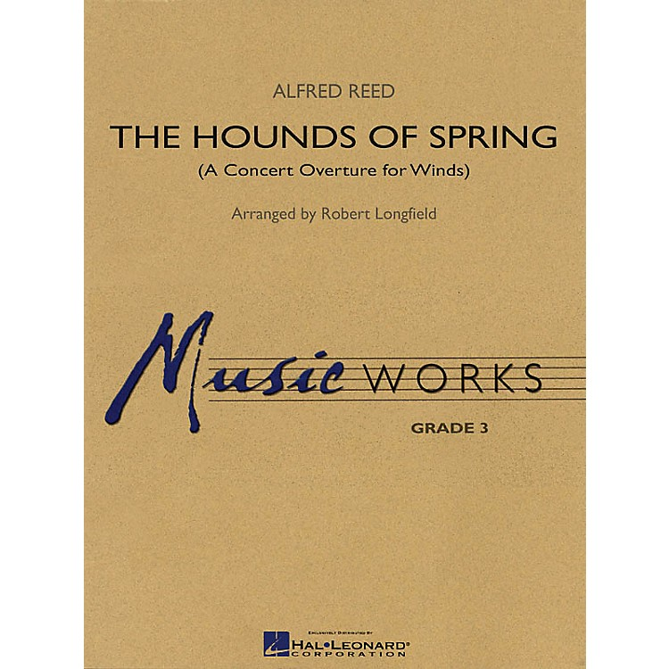 Hal LeonardThe Hounds of Spring (A Concert Overture for Winds) Concert Band Level 3 Arranged by Robert Longfield