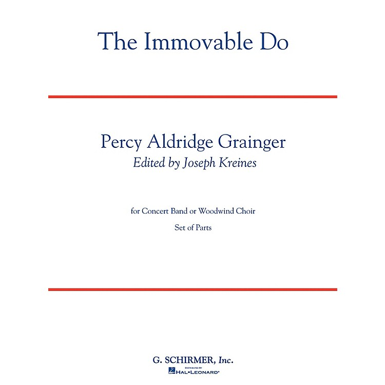 G. SchirmerThe Immovable Do (Deluxe Edition with Full Score) Concert Band Level 4-5 Composed by Percy Grainger