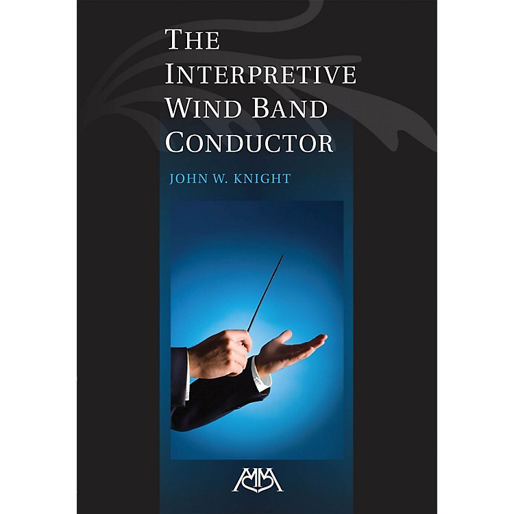 Meredith MusicThe Interpretive Wind Band Conductor Meredith Music Resource Series Softcover