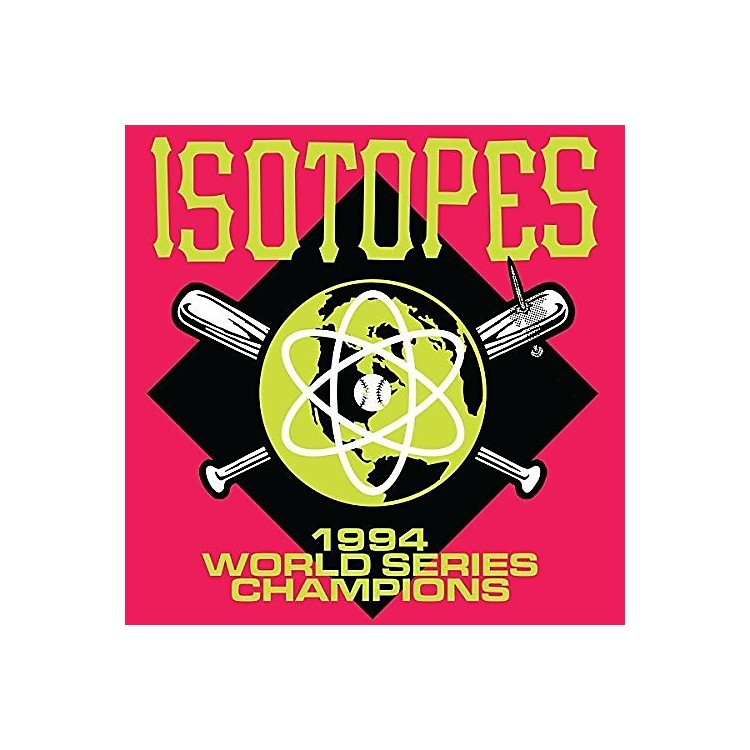 AllianceThe Isotopes - 1994 World Series Champions