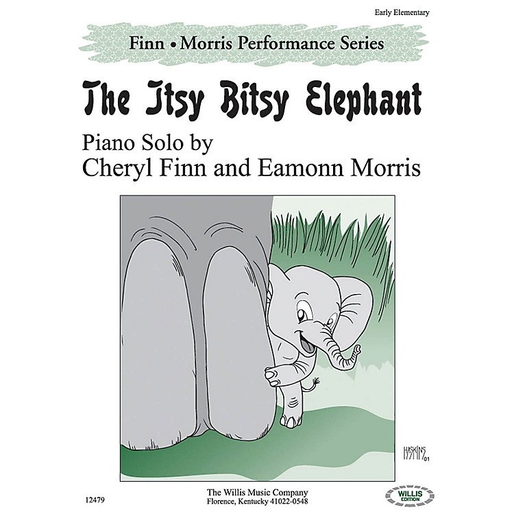Willis MusicThe Itsy Bitsy Elephant Willis Series by Cheryl Finn & Eamonn Morris (Level Early Elem)