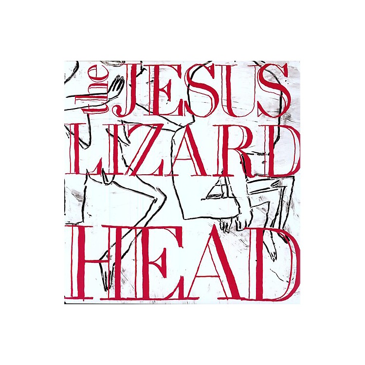 Alliance The Jesus Lizard - Head [Remastered] [Bonus Tracks] [Deluxe Edition]