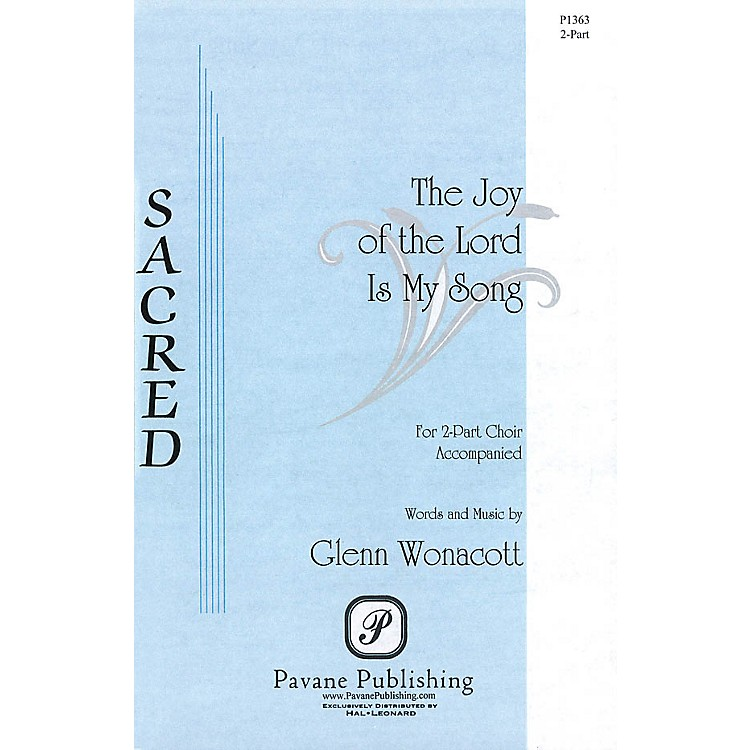 Pavane The Joy of the Lord Is My Song 2-Part composed by Glenn Wonacott