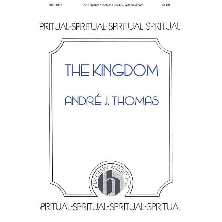 Hinshaw MusicThe Kingdom SATB composed by Andre Thomas