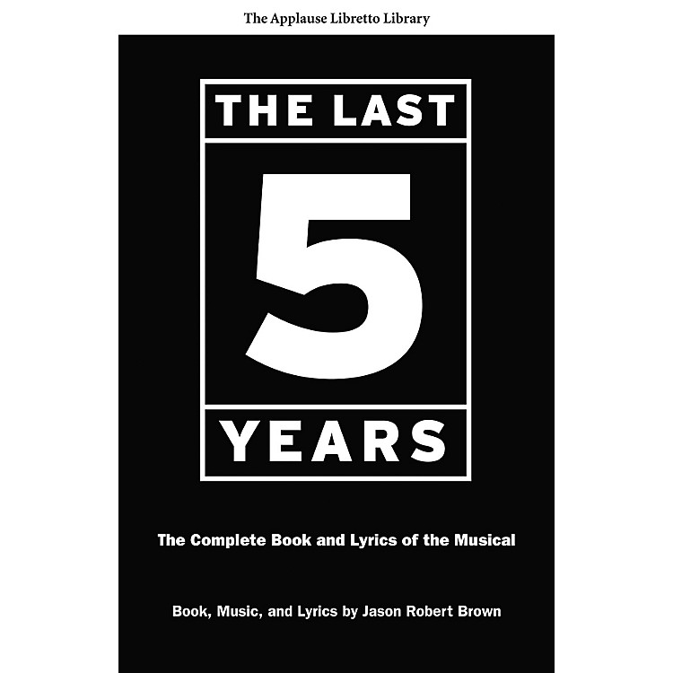 Applause BooksThe Last Five Years (The Applause Libretto Library) Applause Libretto Library Series Softcover