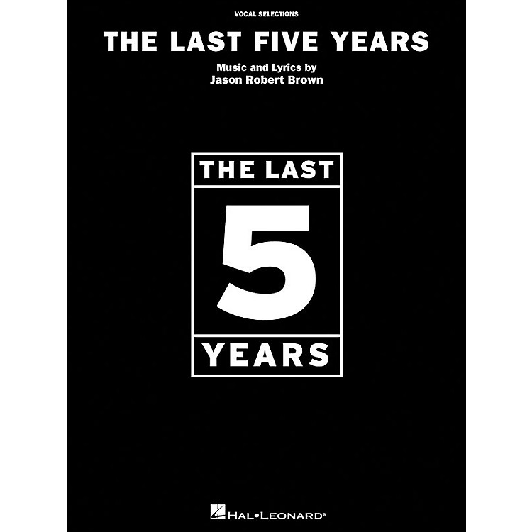 Hal LeonardThe Last Five Years Vocal Selections arranged for piano, vocal, and guitar (P/V/G)